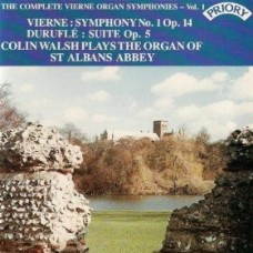 The Complete Organ Symphonies of Louis Vierne - Vol 1 / Organ of St.Albans Abbey