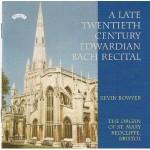 A Late Twentieth Century Edwardian Bach Recital / St.Mary, Redcliffe, Bristol
