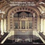 The Symphonic Organ, Vol 1 - The Newberry Memorial Organ at Yale University, USA