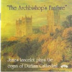 The Archbishop's Fanfare / The Organ of Durham Cathedral
