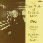 The Organ Works of Dr Harold Darke/ Organ of St.Michael's Church, Cornhill, London