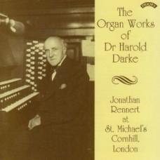 The Organ Works of Dr Harold Darke/ Organ of St.Michael's Church, Cornhill, London