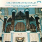 Great European Organs No.29: The Ulster Hall, Belfast