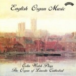 English Organ Music. The Organ of Lincoln Cathedral