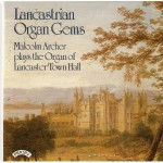 Lancastrian Organ Gems - The Organ of Lancaster Town Hall
