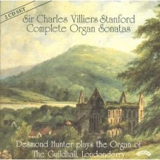 The Complete Organ Sonatas of Charles Villiers Stanford - The Organ of the Guildhall, Londonderry (2 CD set)