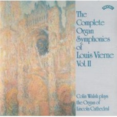 The Complete Organ Symphonies of Louis Vierne - Vol 2 / Organ of Lincoln Cathedral