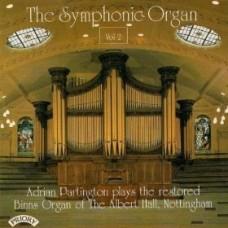 The Symphonic Organ - Vol 2 / The Organ of the Albert Hall, Nottingham