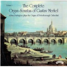 Complete Organ Sonatas of Gustav Merkel (1827-1885) / The Organ of Peterborough Cathedral