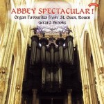 Abbey Spectacular! Organ Favourites from St.Ouen, Rouen