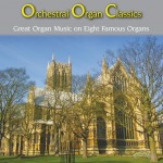 Orchestral Organ Classics, Great Organ Music on Eight Famous Organs