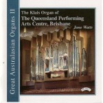 Great Australasian Organs Vol II - The Klais Organ of Queensland Performing Arts Centre, Brisbane