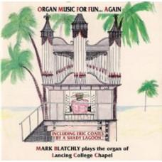 Organ Music for Fun, Again / The Organ of Lancing College