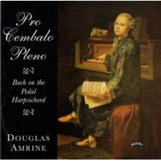 Pro Cembalo Pleno - Music for the Pedal Harpsichord