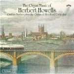 The Organ Music of Herbert Howells Vol 2 - The Organ of Hereford Cathedral