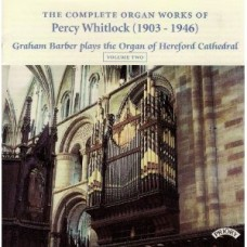 Complete Organ Works of Percy Whitlock - Vol 2 - The Organ of Hereford Cathedral