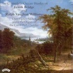 The Complete Organ Works of Frank Bridge and Ralph Vaughan Williams/ Organ of the Caird Hall, Dundee