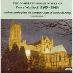 Complete Organ Works of Percy Whitlock - Vol 3 - The Compton Organ of Downside Abbey
