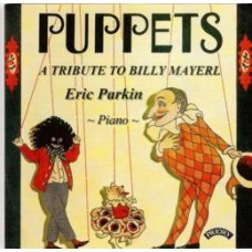 Puppets - A Tribute to Billy Mayerl (1902-1959)