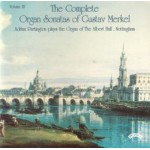 Complete Organ Sonatas of Gustav Merkel (1827-1885) / The Organ of The Albert Hall, Nottingham