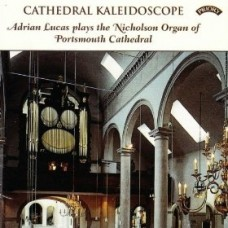 Cathedral Kaleidoscope - The Organ of Portsmouth Cathedral