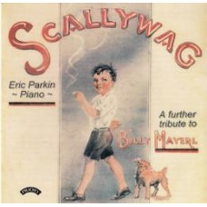 Scallywag - A Further tribute to Billy Mayerl (1902-1959)