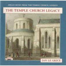 The Temple Church Legacy / Organ of The Temple Church, London