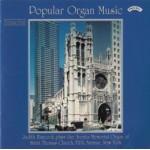 Popular Organ Music Volume 5 / The Organ of St.Thomas Church, Fifth Avenue, New York