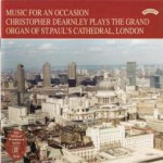 Music for an Occasion / The Organ of St. Paul's Cathedral, London