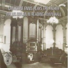 The Father Willis Organ of Reading Town Hall