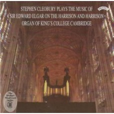 Music of Sir Edward Elgar / Organ of King's College, Cambridge