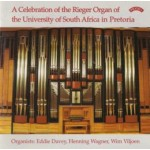 A Celebration of the Rieger Organ of the University of South Africa in Pretoria