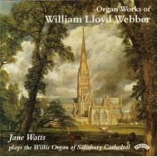 The Organ Works of William Lloyd Webber / The Organ of Salisbury Cathedral