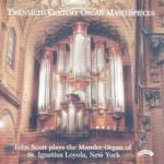 Twentieth Century Organ Masterpieces - The Mander Organ of St.Ignatius Loyola, New York