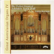 Great Australasian Organs Vol IV - Adelaide Town Hall