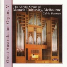 Great Australasian Organs Vol V - Monash University