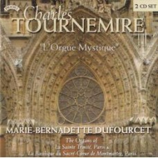 L'Orgue Mystique - The organ Music of Charles Tournemire/  Organ of The Sacre Coeur, Paris