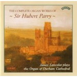 The Complete Organ Works of Sir Hubert Parry / The Organ of Durham Cathedral  (2 CD set)