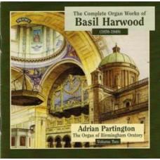 Complete Organ Works of Basil Harwood - Vol 2 - The Organ of Birmingham Oratory