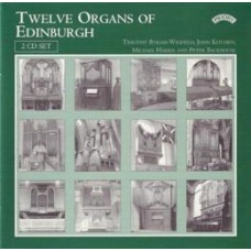 Twelve Organs of Edinburgh (2 CD set)