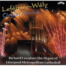 Lefebure- Wely Organ Works - Vol 1 / Organ of Liverpool Metropolitan Cathedral