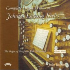 Complete Organ Works of Johann Krebs - Vol 3 - The Organ of Greyfriars Kirk, Edinburgh