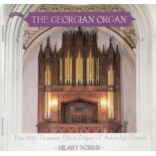 The Georgian Organ / The 1818 Thomas Elliott Organ of Ashridge Chapel, Berkhamsted