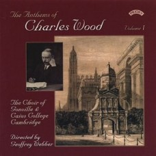 The Anthems of Charles Wood - Volume 1