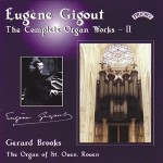 Complete Organ Works of Eugene Gigout - Vol 2 - The Cavaille-Coll Organ of St. Ouen, Rouen, France