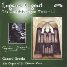 Complete Organ Works of Eugene Gigout - Vol 3 - The Cavaille-Coll Organ of St.Etienne, Caen, France
