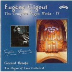 Complete Organ Works of Eugene Gigout -Vol 4 - The Organ of Laon Cathedral, France