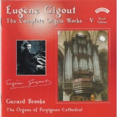 Complete Organ Works of Eugene Gigout -Vol 5 - The Cavaille-Coll Organs of Perpignan Cathedral