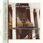 Great Australasian Organs Vol VI - Wellington Cathedral