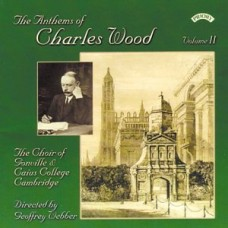 The Anthems of Charles Wood - Volume 2